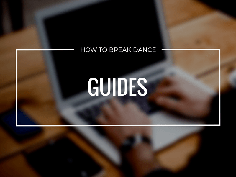 How To Break Dance Guides by Darren R. Wong