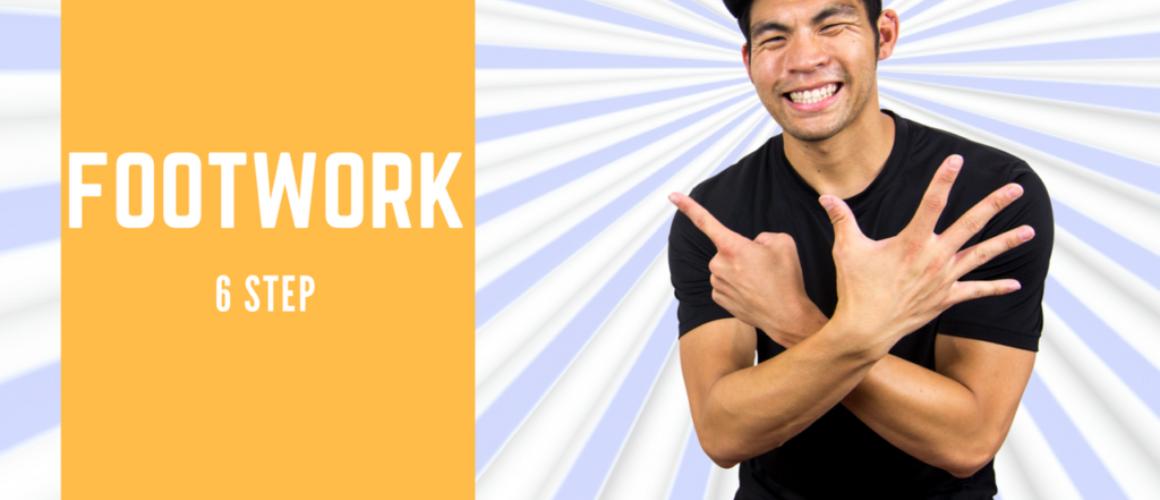 [ Break Dance Tutorial ] How To Breakdance: Footwork - 6 Step
