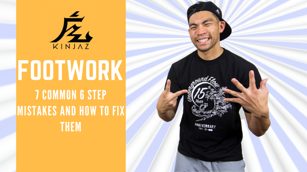 [Break Dance Tutorial] How To Breakdance: Footwork - 7 Common 6 Step Mistake sand How To Fix them